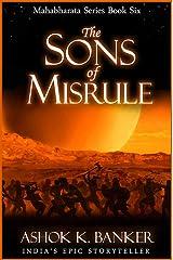 MAHABHARATA SERIES#6: The Sons of Misrule Kindle Edition