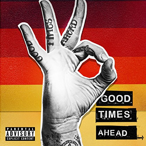 Good Times Ahead [Explicit]