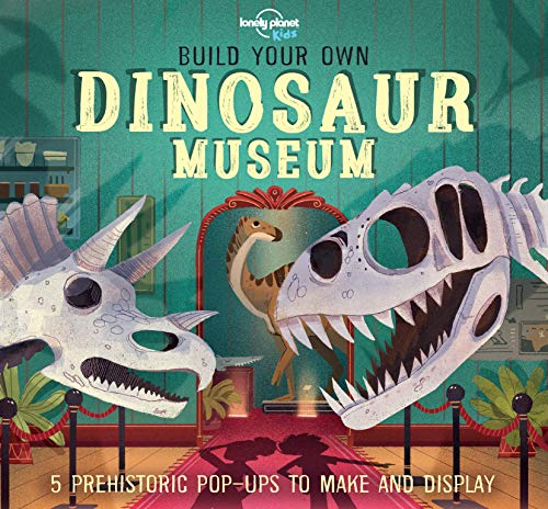Build Your Own Dinosaur Museum (Lonely Planet Kids) -