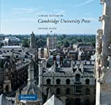A Short History of Cambridge University Press, Michael Black, 0521775728