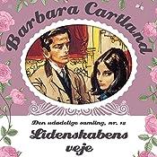 Lidenskabens veje (Barbara Cartland - Den udødelige samling 12) | Barbara Cartland