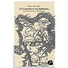 Le Cotentin et ses habitants...: du Néandertal au Numérique (Mémoires, témoignages) (French Edition)