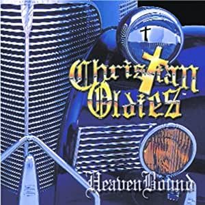 Christian Oldies: Heaven Bound