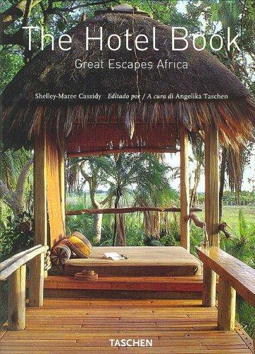 The Hotel Book. Great Escapes Africa. Ediz. italiana, spagnola e ...