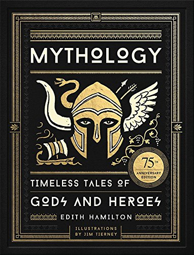 Mythology: Timeless Tales of Gods and Heroes, 75th Anniversary Illustrated Edition (History Of The Christmas Tree For Kids)