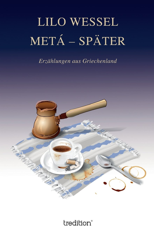 METÁ – SPÄTER: Erzählungen aus Griechenland