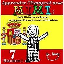 Apprendre l'Espagnol avec Mimi: Sept Histoires en Images en Espagnol/Français avec Vocabulaire (Mimi fr-es t. 5) (French Edition)