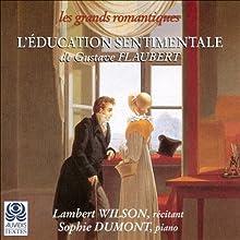 L'éducation sentimentale   Livre audio Auteur(s) : Gustave Flaubert Narrateur(s) : Lambert Wilson