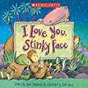 I Love You, Stinky Face Audiobook by Lisa McCourt Narrated by Kirsten Krohn
