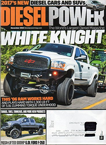 Diesel Power 2016 The World's Largest Diesel Magazine WHITE KNIGHT: THIS 2006 RAM WORKS HARD AND PLAYS HARD WITH 1,300 LB-FT OF 5.9L CUMMINS TORQUE UNDERHOOD