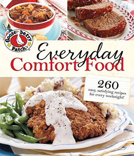 Everyday Comfort Food: 260 Easy Homestyle Recipes for Every Weeknight by Gooseberry Patch