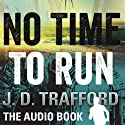 No Time to Run: A Legal Thriller Featuring Michael Collins, Book 1 Audiobook by J. D. Trafford Narrated by Gregory Silva