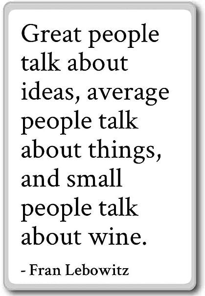 Amazoncom Great People Talk About Ideas Average People Fran