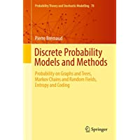 Discrete Probability Models and Methods: Probability on Graphs and Trees, Markov Chains and Random Fields, Entropy and…