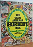 The Great American Beer Book, James Donald Robertson, 0916054764
