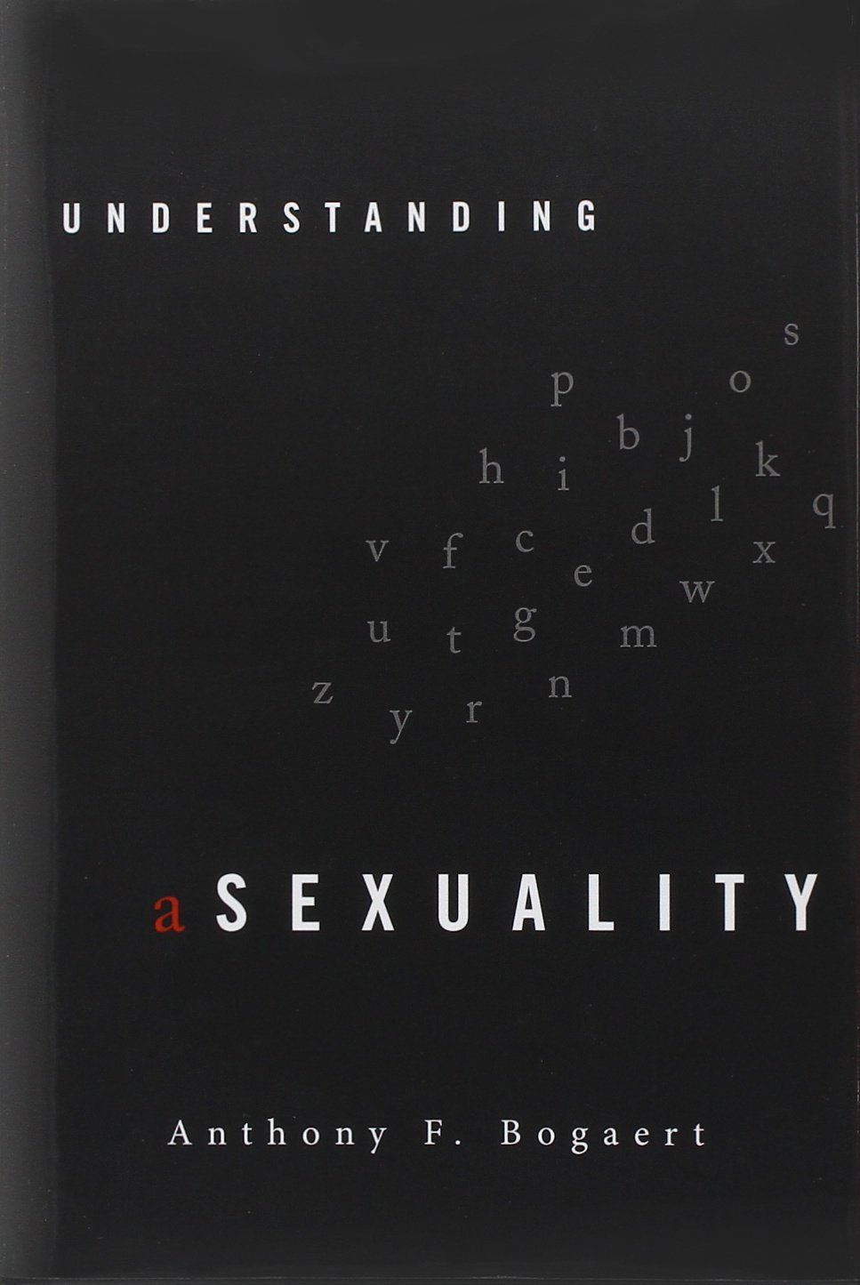 Anthony f bogaert understanding asexuality