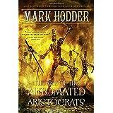 The Rise of the Automated Aristocrats: A Burton & Swinburne Adventure