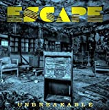 Unbreakable by Escape