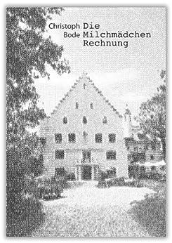 die milchm dchen rechnung german edition. Black Bedroom Furniture Sets. Home Design Ideas
