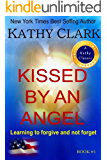 KISSED BY AN ANGEL (Angel Series Book 1)