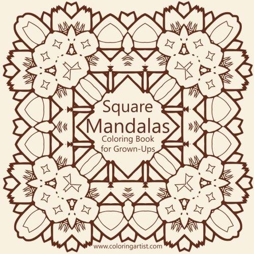 Square Mandalas Coloring Book for Grown-Ups 1 (Volume 1)