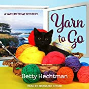 Yarn to Go: Yarn Retreat Mystery Series, Book 1   Betty Hechtman