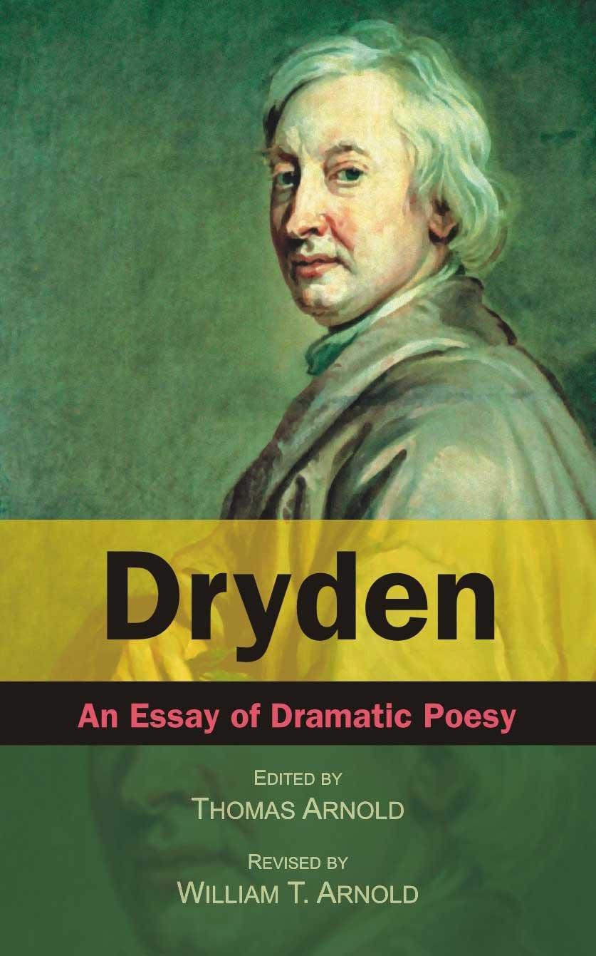 Dryden: An Essay of Dramatic Poesy: Thomas Arnold: 9788171563234 ...