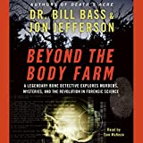 Beyond the Body Farm: A Legendary Bone Detective Explores Murder, Mysteries, and the Revolution in Forensic Science