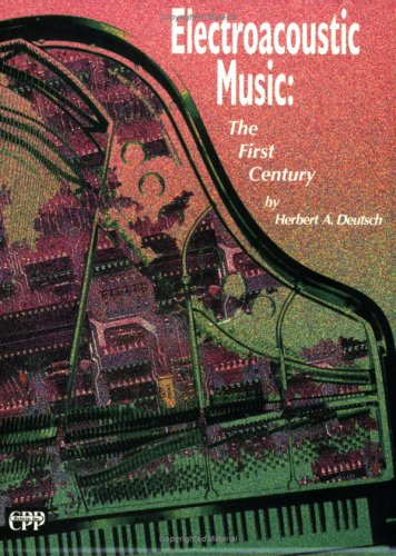 (Electroacoustic Music: The First Century, Book & CD)