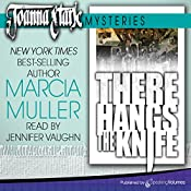 There Hangs the Knife: Joanna Stark Mysteries, Book 2 | Marcia Muller