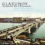 Glazunov: Symphony No 8 in E Flat / Op 83 / Raymonda Suite