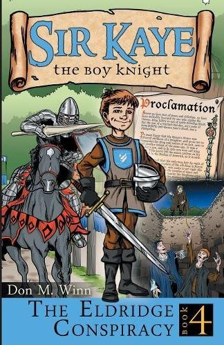 The Eldridge Conspiracy (Sir Kaye the Boy Knight)