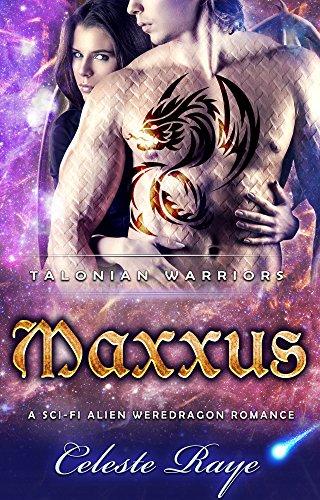 Maxxus: Talonian Warriors (A Sci-Fi Weredragon Romance)