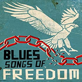 Amazon Com Blues Songs Of Freedom Various Artists Mp3