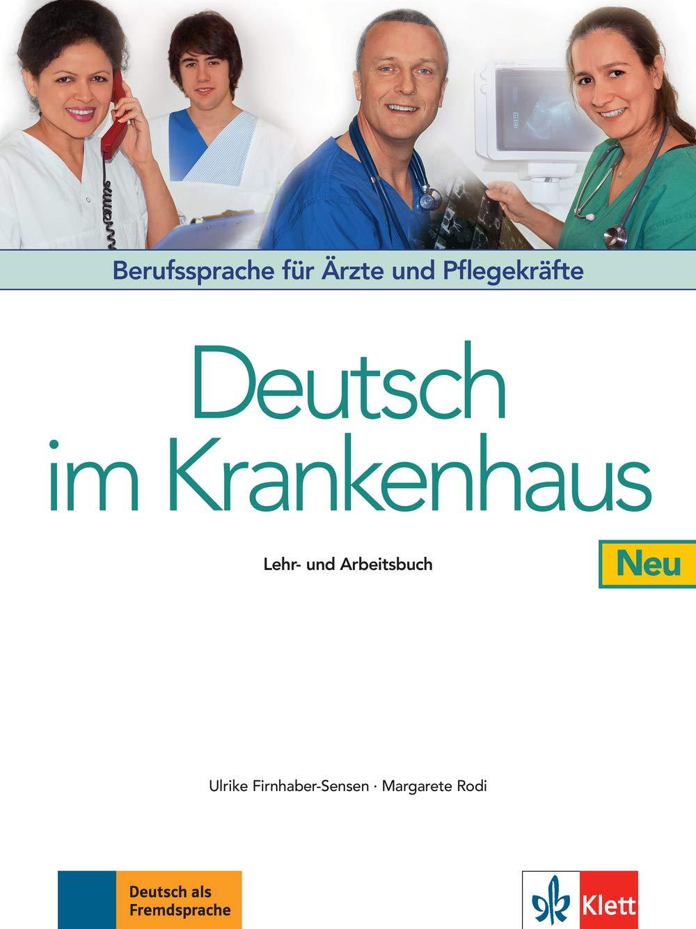 Deutsch im Krankenhaus Neu: Berufssprache für Ärzte und Pflegekräfte. Lehr- und Arbeitsbuch