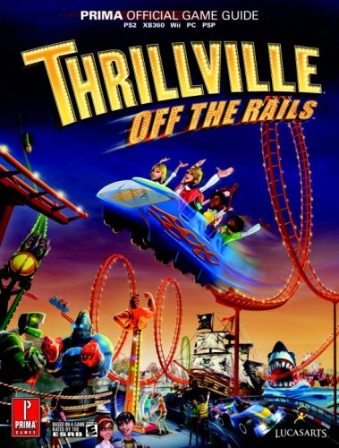 Thrillville: Off the Rails: Prima Official Game Guide (Prima Official Game Guides) PDF