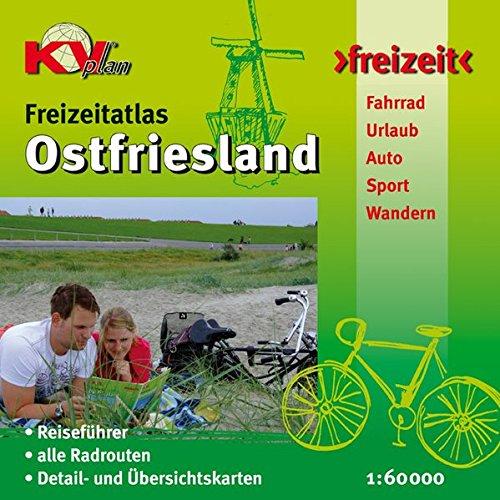 Ostfriesland Freizeitatlas: Reiseführer mit 45 kompakten Ortsportraits, 16 Detailkarten, 39 Kartenseiten, alle Radrouten, 1:60.000, 100 Seiten (KVplan-Freizeit-Reihe)