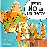 Esto no es un gato! (Spanish Edition)