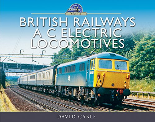 British Railways A C Electric Locomotives: A Pictorial Guide (Modern Traction - Southern Passenger Trains Railway