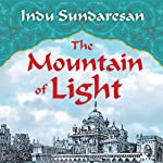 The Mountain of Light: A Novel | Indu Sundaresan