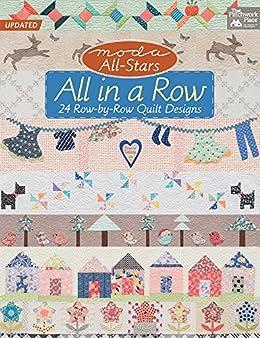 Moda All-Stars All in a Row: 24 Row-by-Row Quilt Designs de [Alexander, Lissa]
