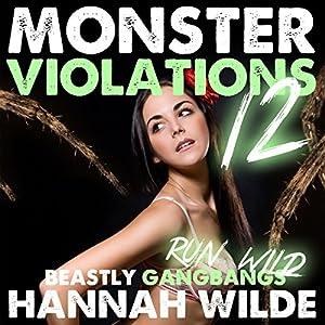 Monster Violations 12: Beastly Gangbangs Run Wild Audiobook