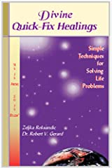 Divine Quick-Fix Healings: Simple Techniques for Solving Life Problems Kindle Edition