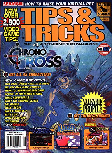 Tips & Tricks The #1 Video-Game Tips Magazine September 2000 Chrono Cross, Valkyrie Profile, The Crystal Shards, Seaman, Tokyo Xtreme Racer 2, Marvel vs. Capcom 2 (Tips & Tricks) (Chrono Racer)