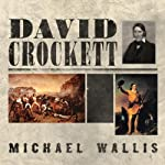 David Crockett: The Lion of the West | Michael Wallis