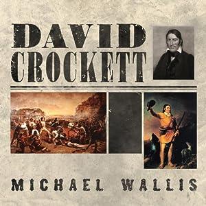 David Crockett: The Lion of the West Audiobook