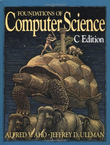 Foundations of Computer Science: C Edition (Principles of Computer Science Series) by Brand: W. H. Freeman