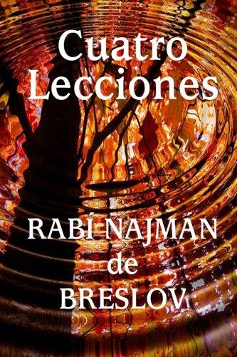 Cuatro Lecciones del Rabi Najman de Breslov (Spanish Edition) [Rebe Najman de Breslov - Rabi Natan de Breslov] (Tapa Blanda)