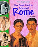 How People Lived in Ancient Rome, Jane Bingham, 1404244328