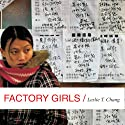 Factory Girls: From Village to City in a Changing China Audiobook by Leslie T. Chang Narrated by Susan Ericksen